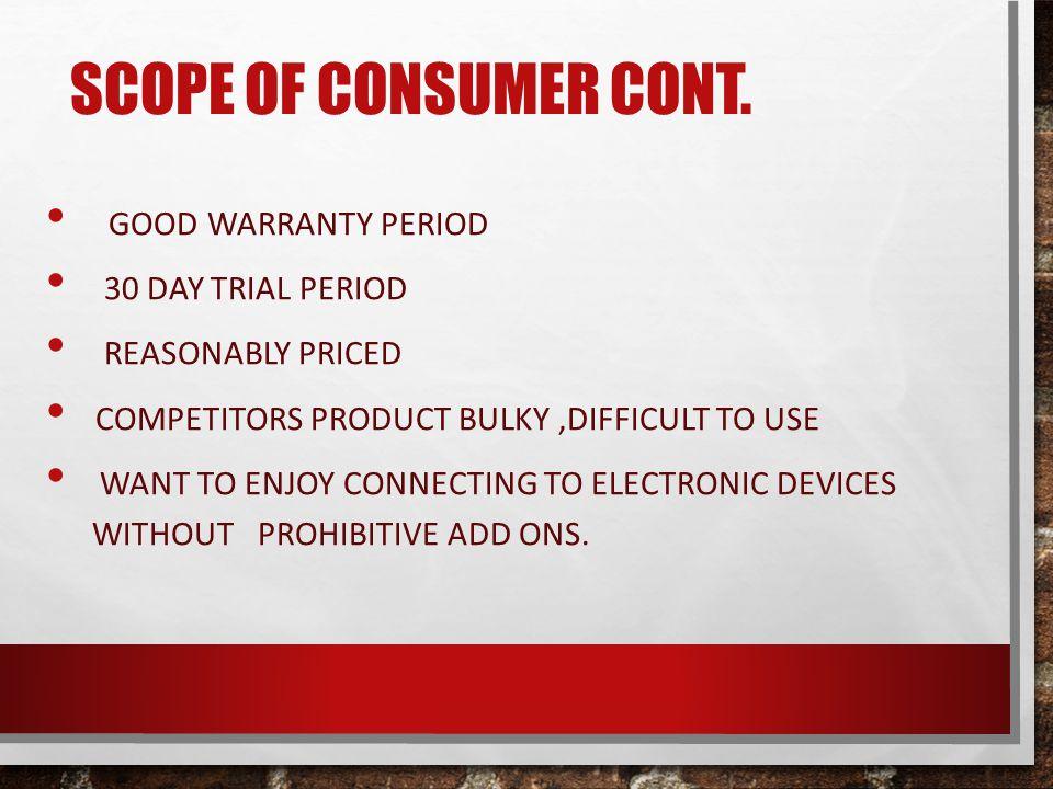 SCOPE OF CONSUMER CONT.