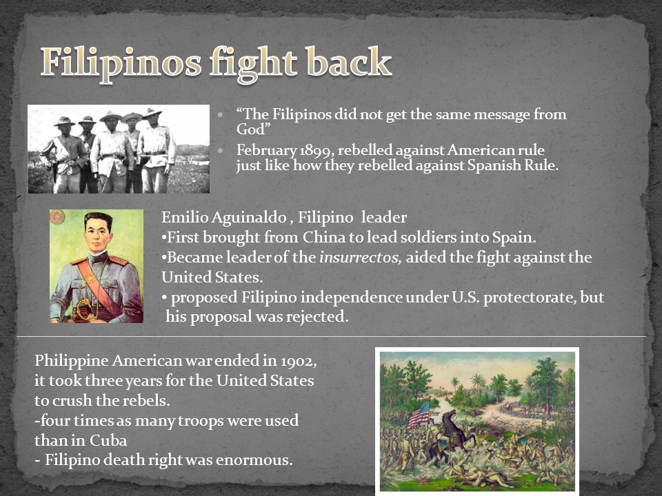 """The Filipinos did not get the same message from God"" February 1899, rebelled against American rule just like how they rebelled against Spanish Rule."