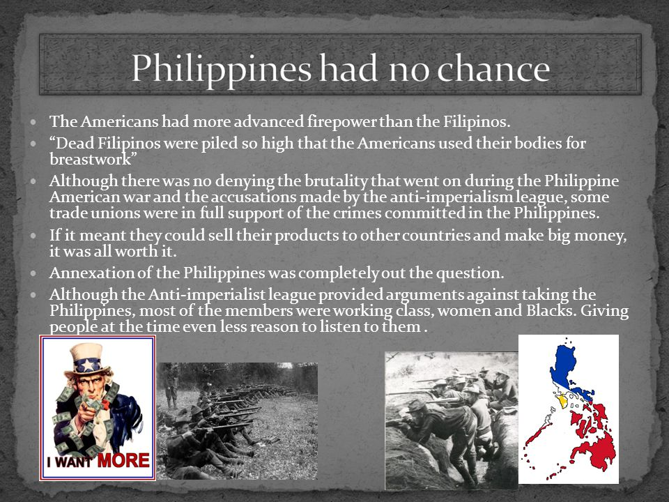 "The Americans had more advanced firepower than the Filipinos. ""Dead Filipinos were piled so high that the Americans used their bodies for breastwork"""