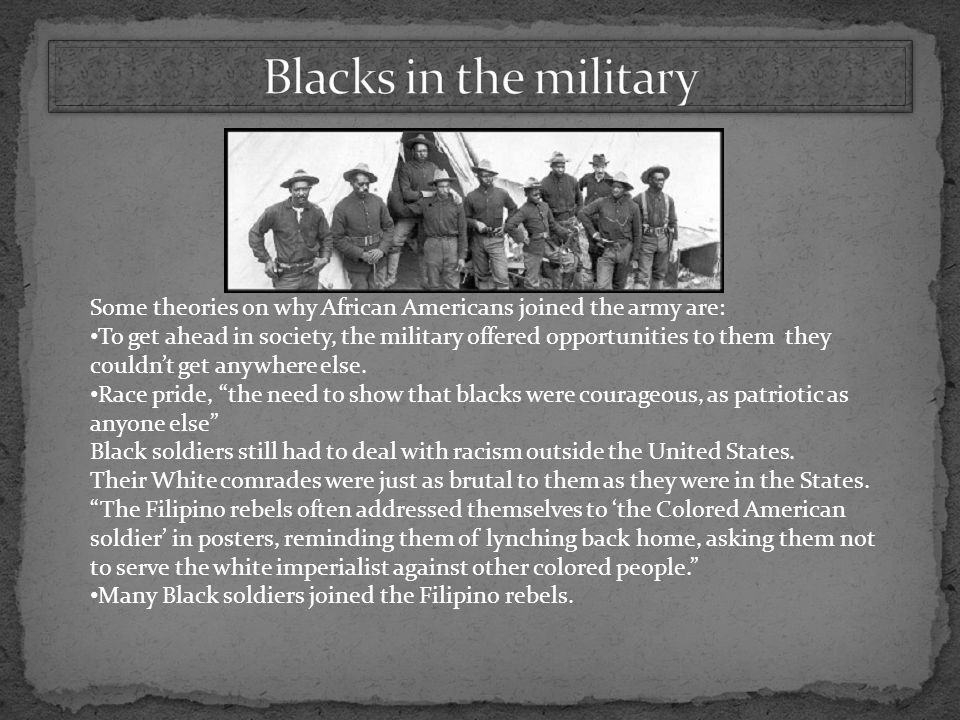 Some theories on why African Americans joined the army are: To get ahead in society, the military offered opportunities to them they couldn't get anyw