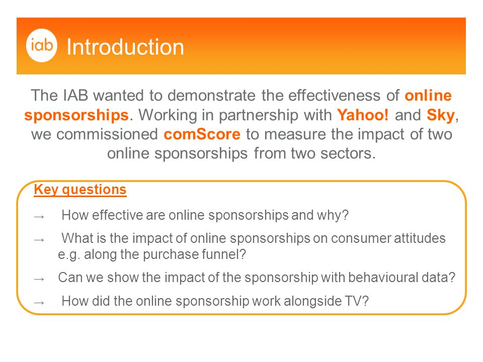 Introduction The IAB wanted to demonstrate the effectiveness of online sponsorships.