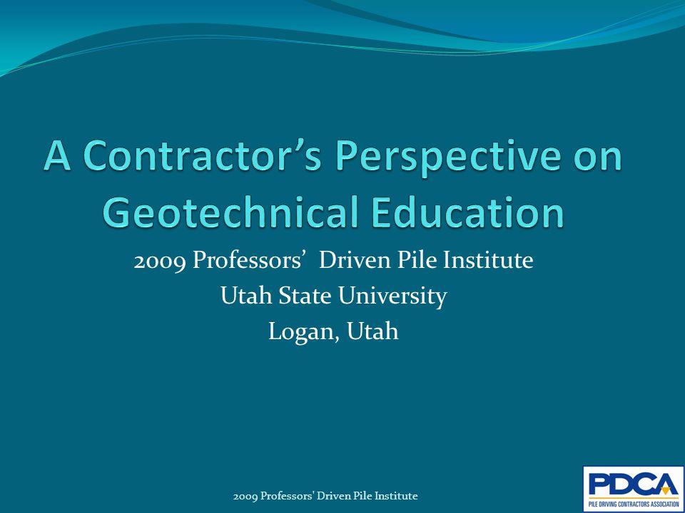 2009 Professors' Driven Pile Institute Utah State University Logan, Utah 2009 Professors' Driven Pile Institute