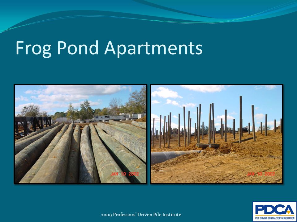Frog Pond Apartments 2009 Professors Driven Pile Institute