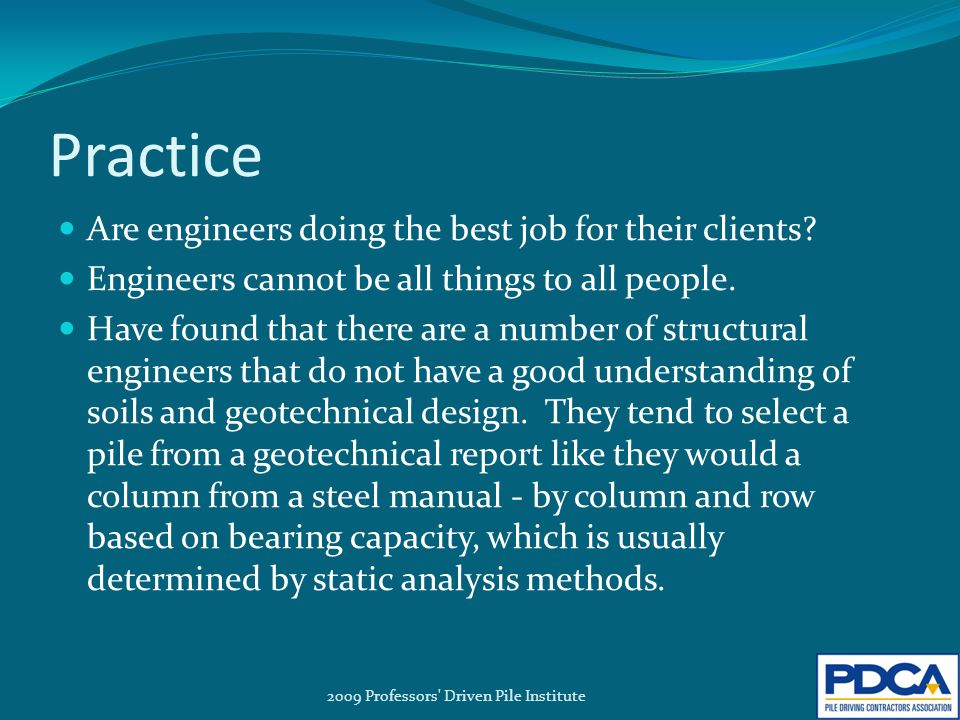 Practice Are engineers doing the best job for their clients.
