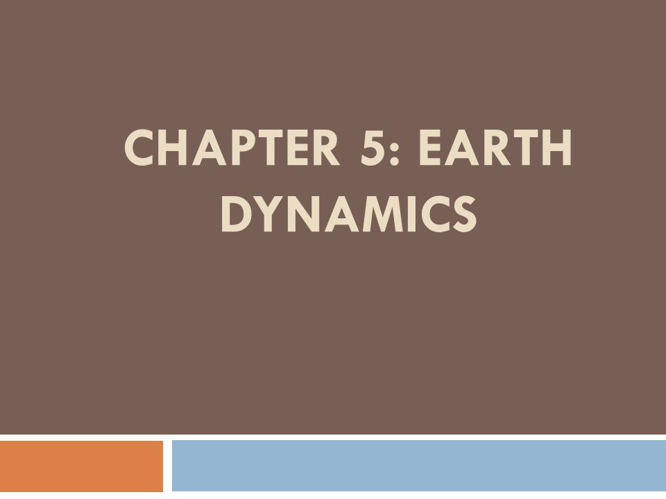 LESSON 1: FORCES THAT SHAPE EARTH