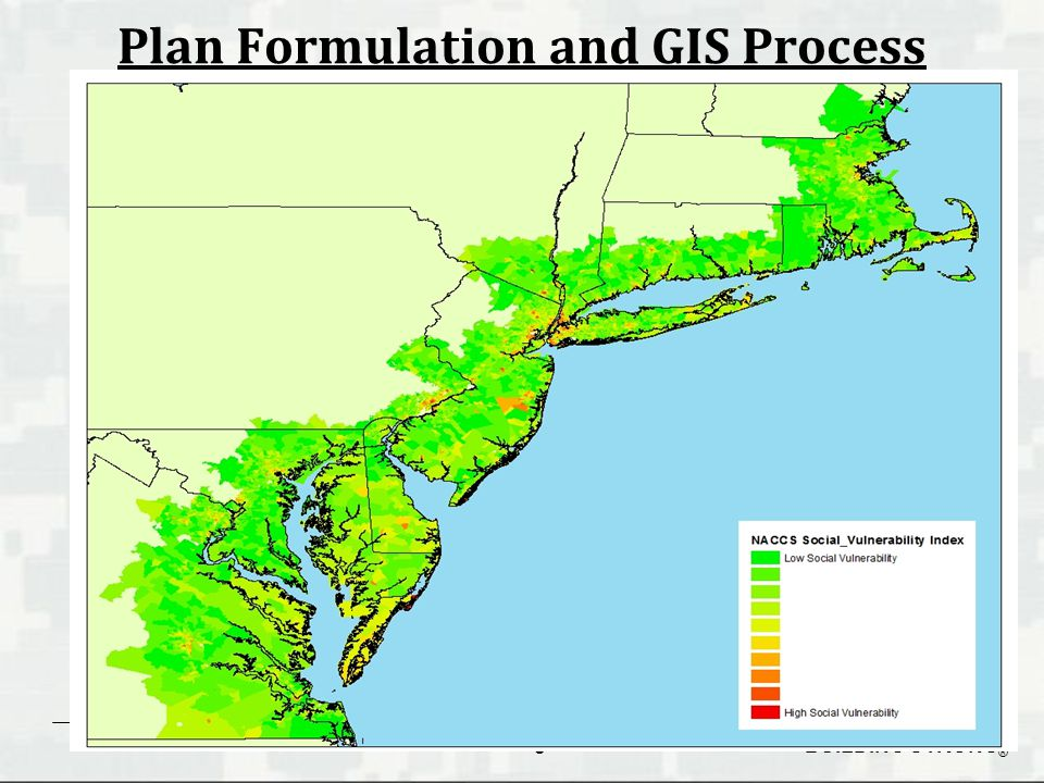 BUILDING STRONG ® Plan Formulation and GIS Process 8