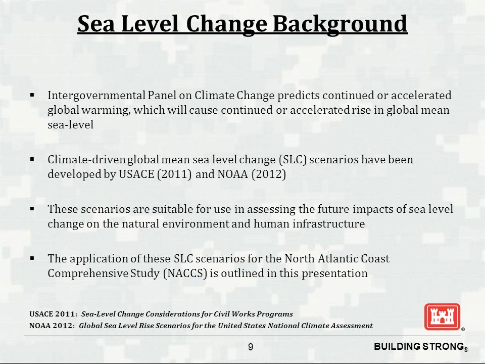 BUILDING STRONG ® Sea Level Change Background  Intergovernmental Panel on Climate Change predicts continued or accelerated global warming, which will