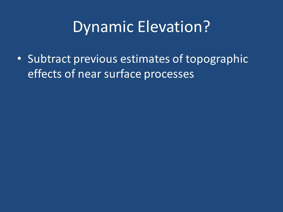 Subtract previous estimates of topographic effects of near surface processes