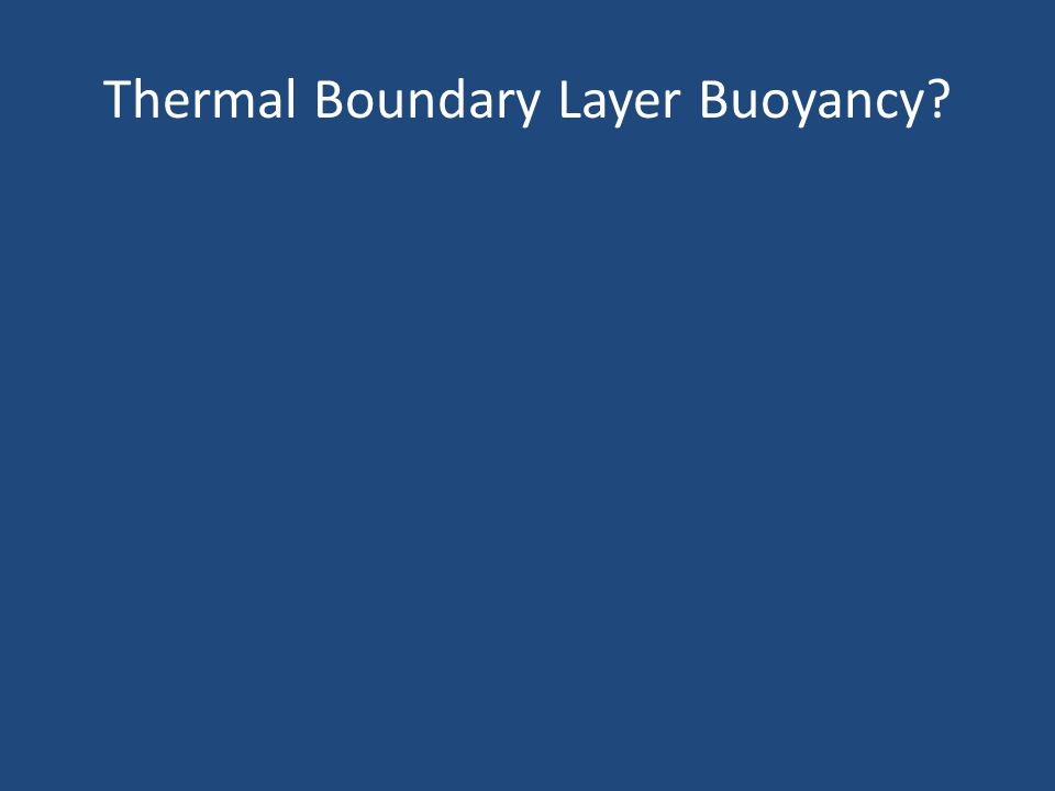 Thermal Boundary Layer Buoyancy?