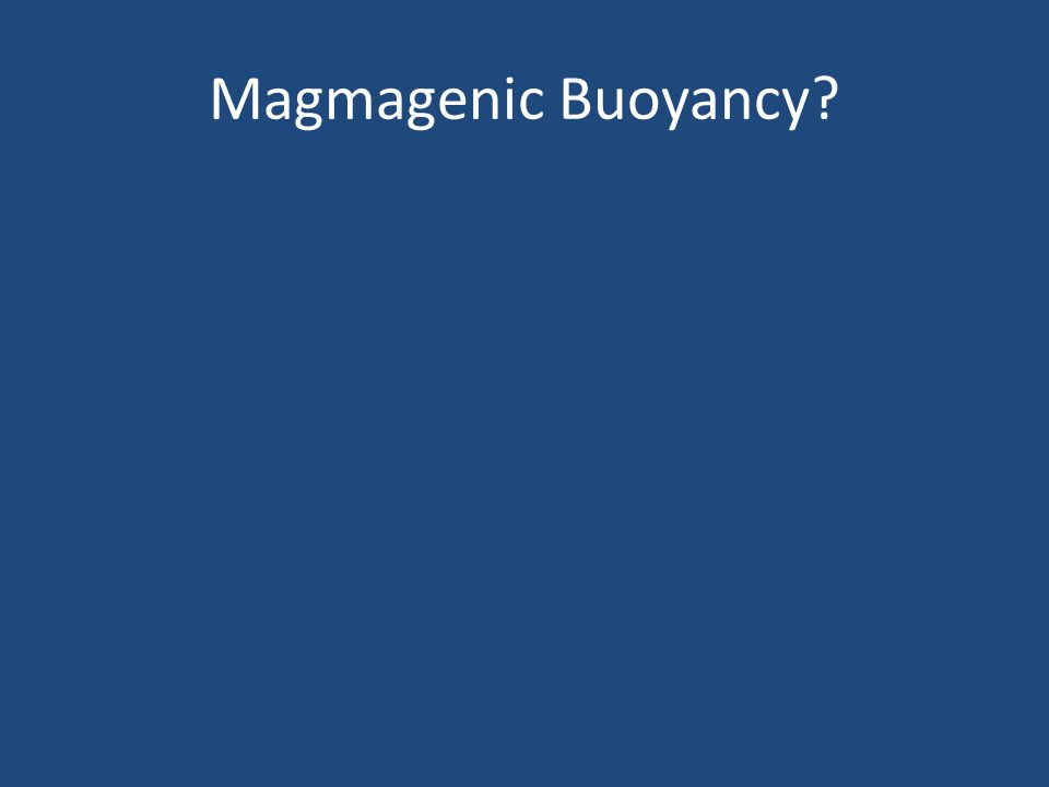 Magmagenic Buoyancy?