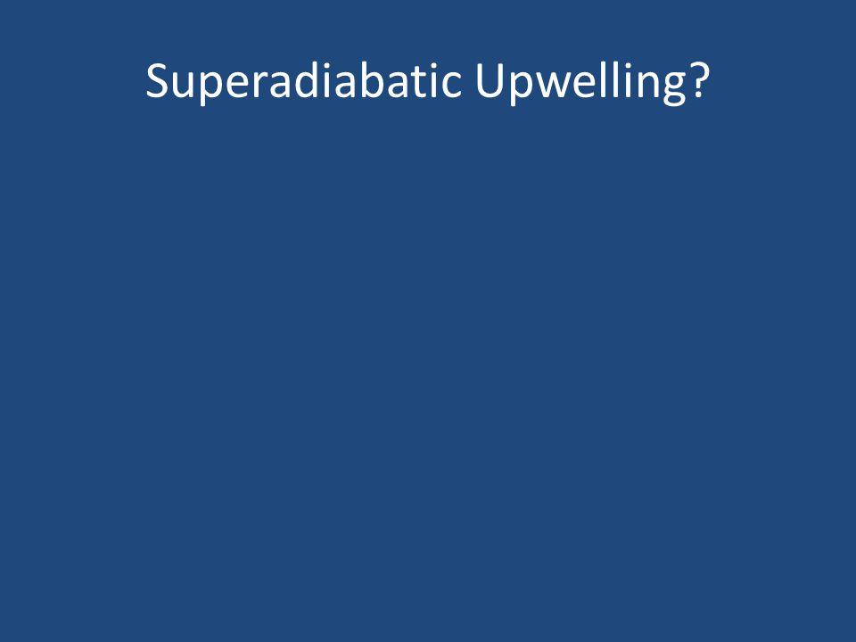 Superadiabatic Upwelling?