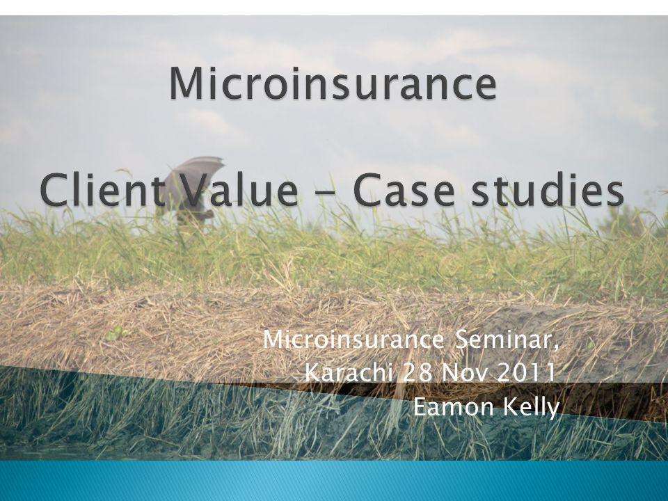 Microinsurance Seminar, Karachi 28 Nov 2011 Eamon Kelly