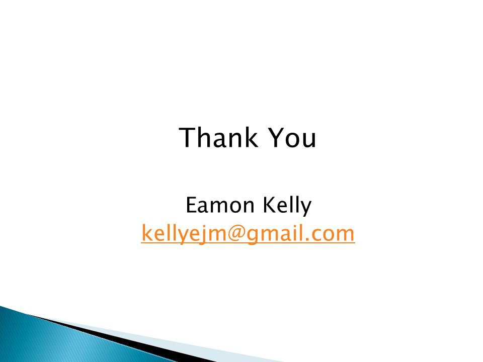 Thank You Eamon Kelly kellyejm@gmail.com