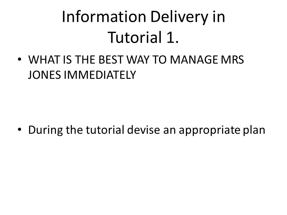 Information Delivery in Tutorial 1.
