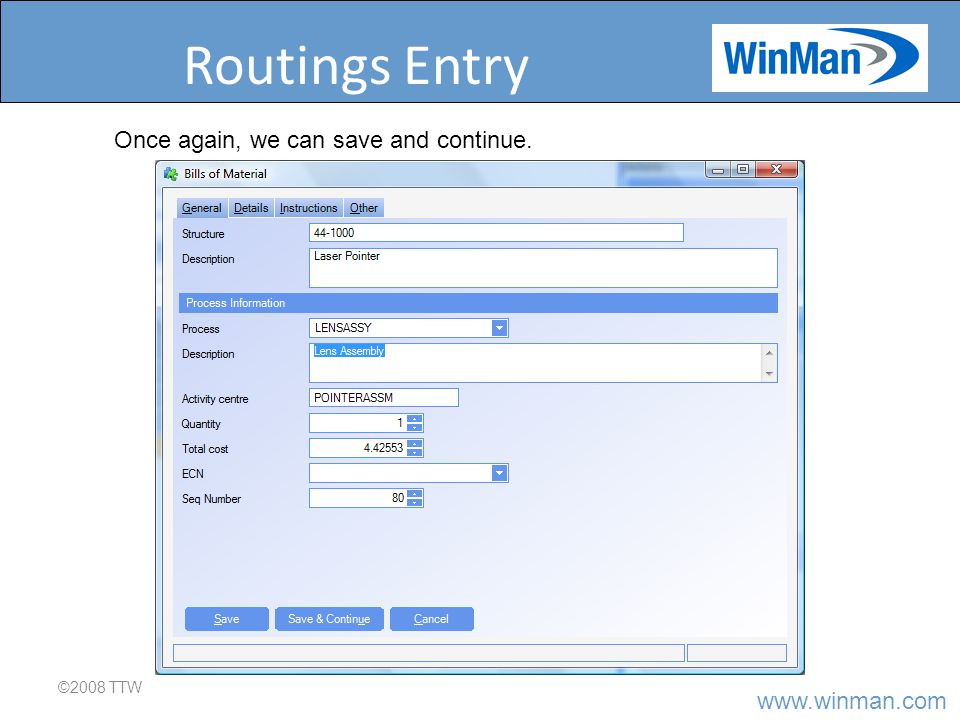 www.winman.com Routings Entry ©2008 TTW Once again, we can save and continue.