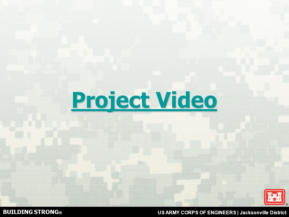 BUILDING STRONG ® US ARMY CORPS OF ENGINEERS | Jacksonville District Project Video Project Video