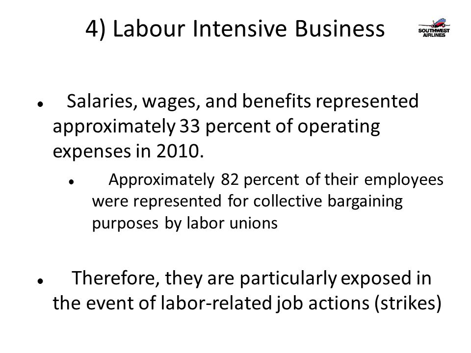 4) Labour Intensive Business Salaries, wages, and benefits represented approximately 33 percent of operating expenses in 2010. Approximately 82 percen