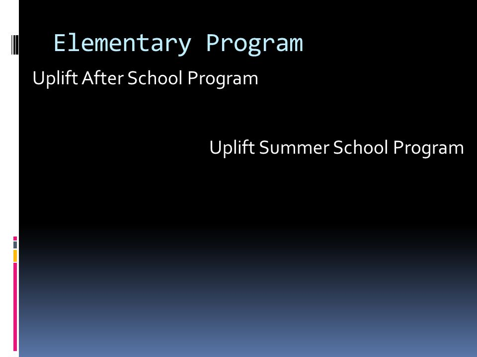 Elementary Program Uplift After School Program Uplift Summer School Program