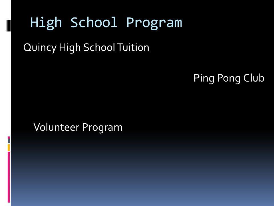 High School Program Quincy High School Tuition Ping Pong Club Volunteer Program
