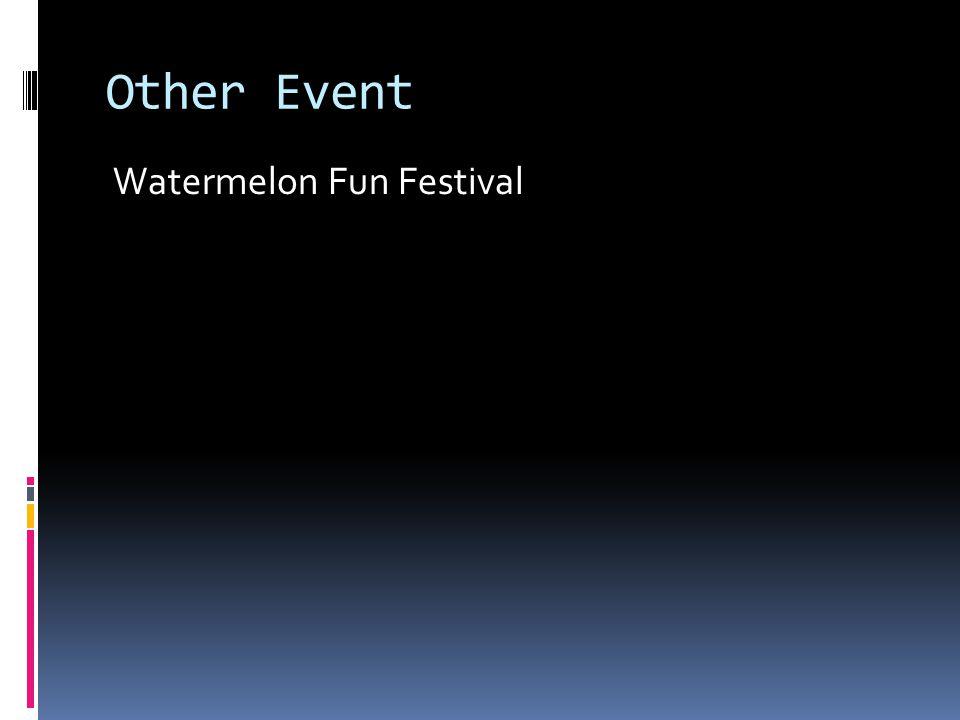 Other Event Watermelon Fun Festival
