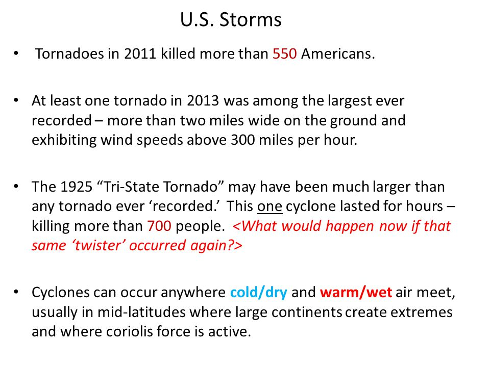 U.S. Storms Tornadoes in 2011 killed more than 550 Americans.