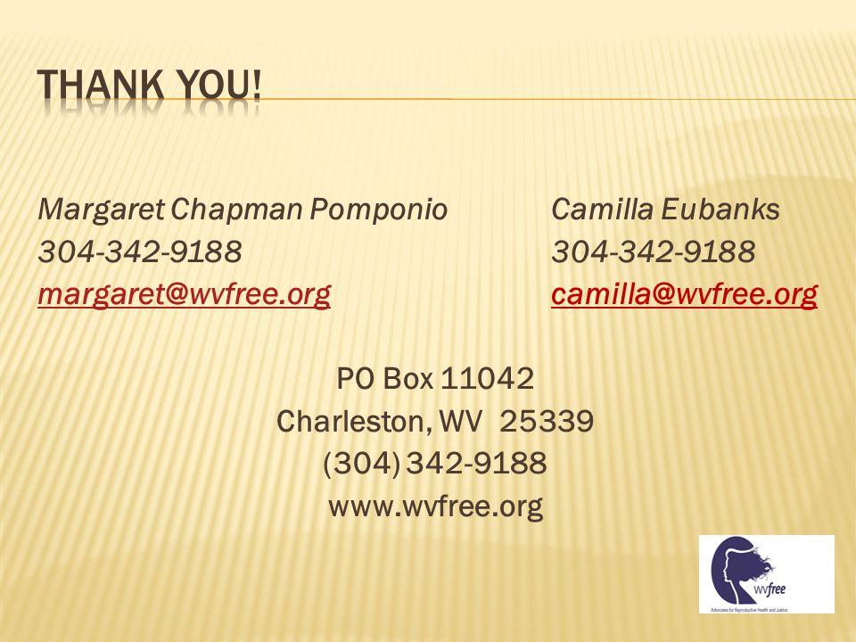 Margaret Chapman PomponioCamilla Eubanks304-342-9188 margaret@wvfree.orgmargaret@wvfree.orgcamilla@wvfree.org PO Box 11042 Charleston, WV 25339 (304) 342-9188 www.wvfree.org