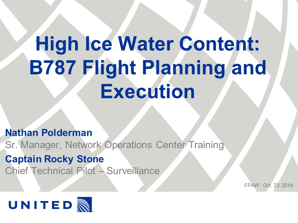 High Ice Water Content: B787 Flight Planning and Execution Nathan Polderman Sr.
