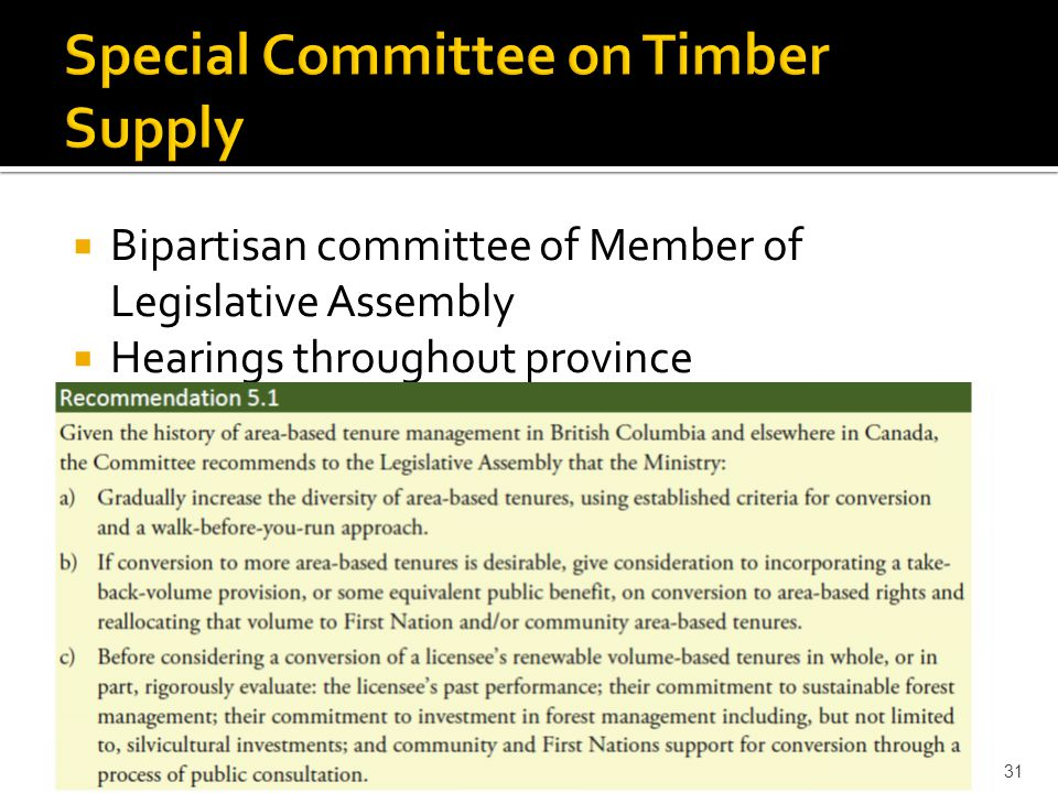  Bipartisan committee of Member of Legislative Assembly  Hearings throughout province September 12, 2013 31