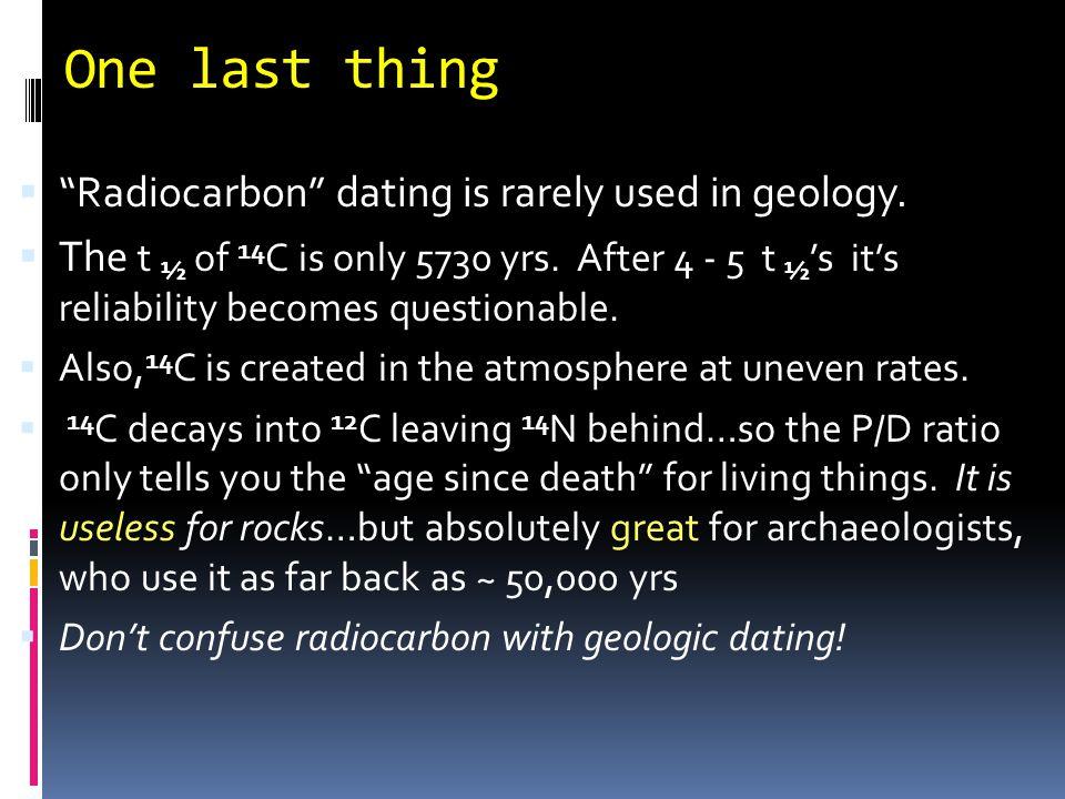 Present Radiometric Dating Methods Cosmogenic  C-14 5700 Yr. Primordial  K-Ar (K-40) 1.25 B.Y.  Rb-Sr (Rb-87) 48.8 by  U-235 704 M.Y.