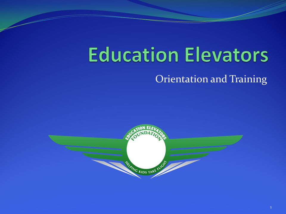 AGENDA Welcome and Introductions Overview of Program What is an Education Elevator.