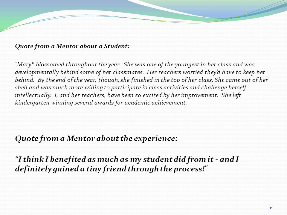 Quote from a Mentor about a Student: Mary* blossomed throughout the year.