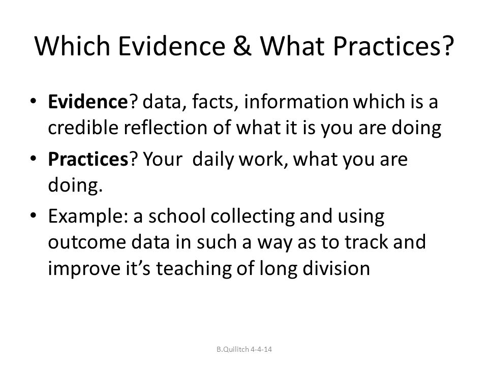 Which Evidence & What Practices. Evidence.