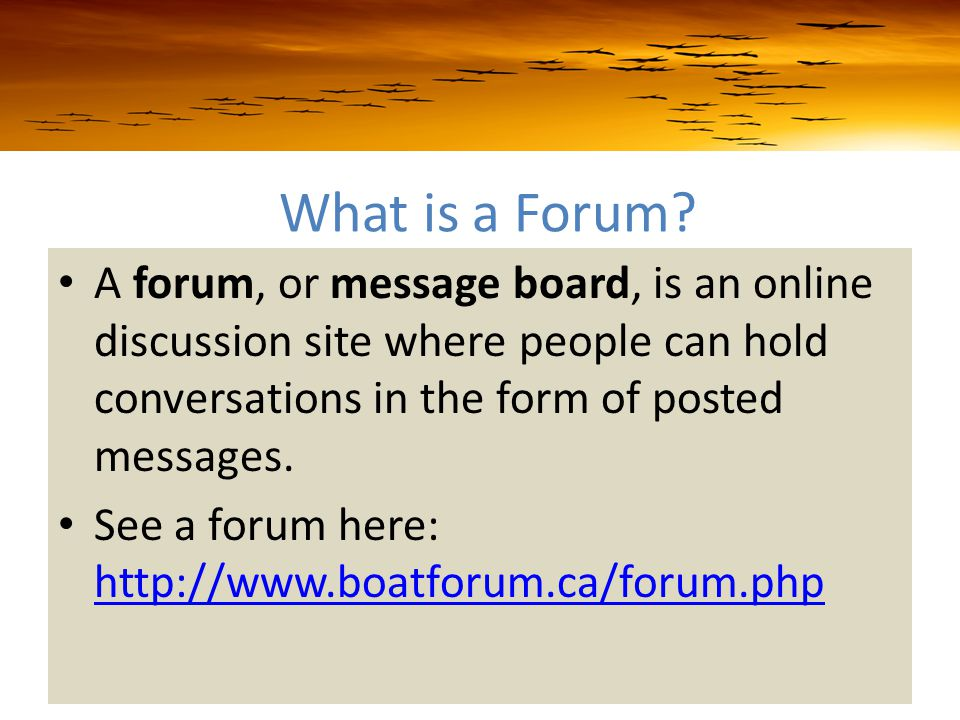 What is a Forum? A forum, or message board, is an online discussion site where people can hold conversations in the form of posted messages. See a for