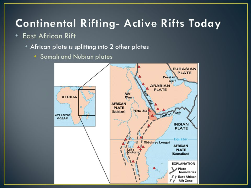 East African Rift African plate is splitting into 2 other plates Somali and Nubian plates
