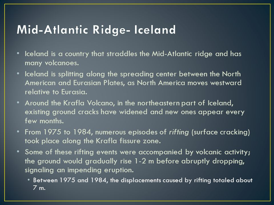 Iceland is a country that straddles the Mid-Atlantic ridge and has many volcanoes.