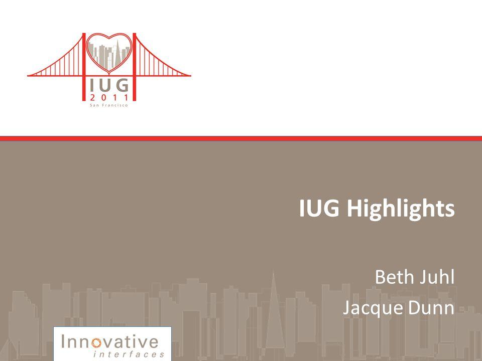 IUG Highlights Beth Juhl Jacque Dunn