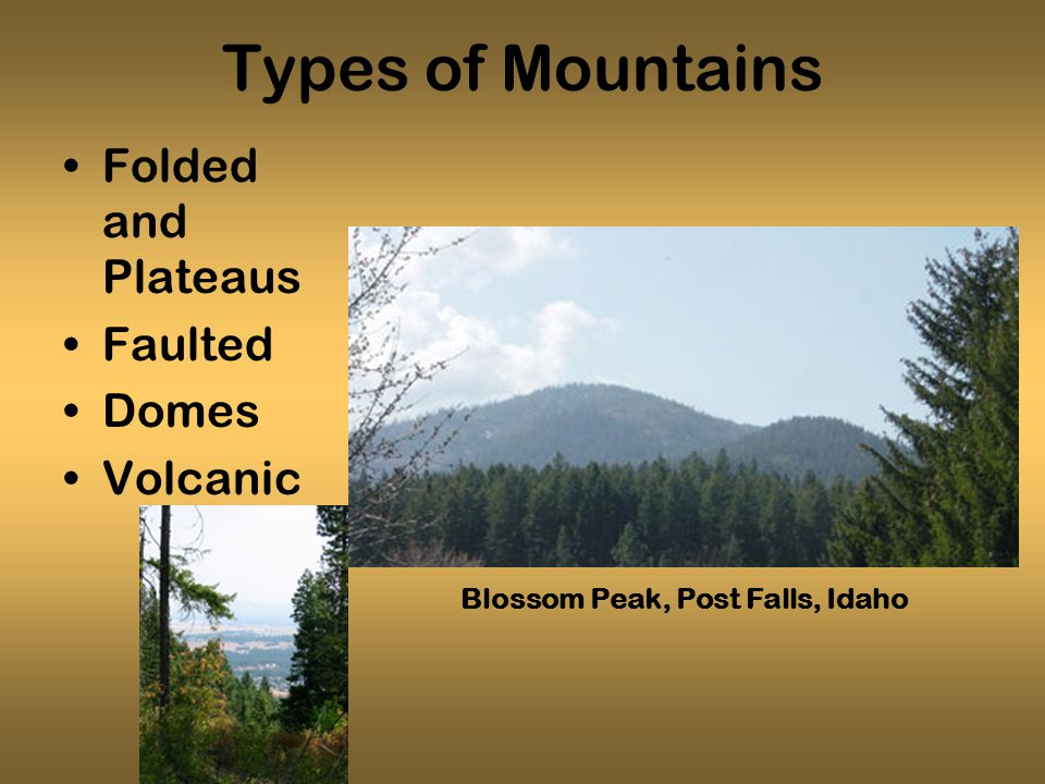 Types of Mountains Folded and Plateaus Faulted Domes Volcanic Blossom Peak, Post Falls, Idaho