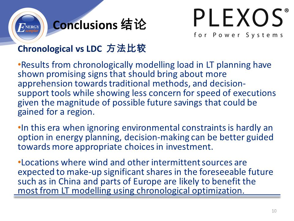 Chronological vs LDC 方法比较 Results from chronologically modelling load in LT planning have shown promising signs that should bring about more apprehension towards traditional methods, and decision- support tools while showing less concern for speed of executions given the magnitude of possible future savings that could be gained for a region.