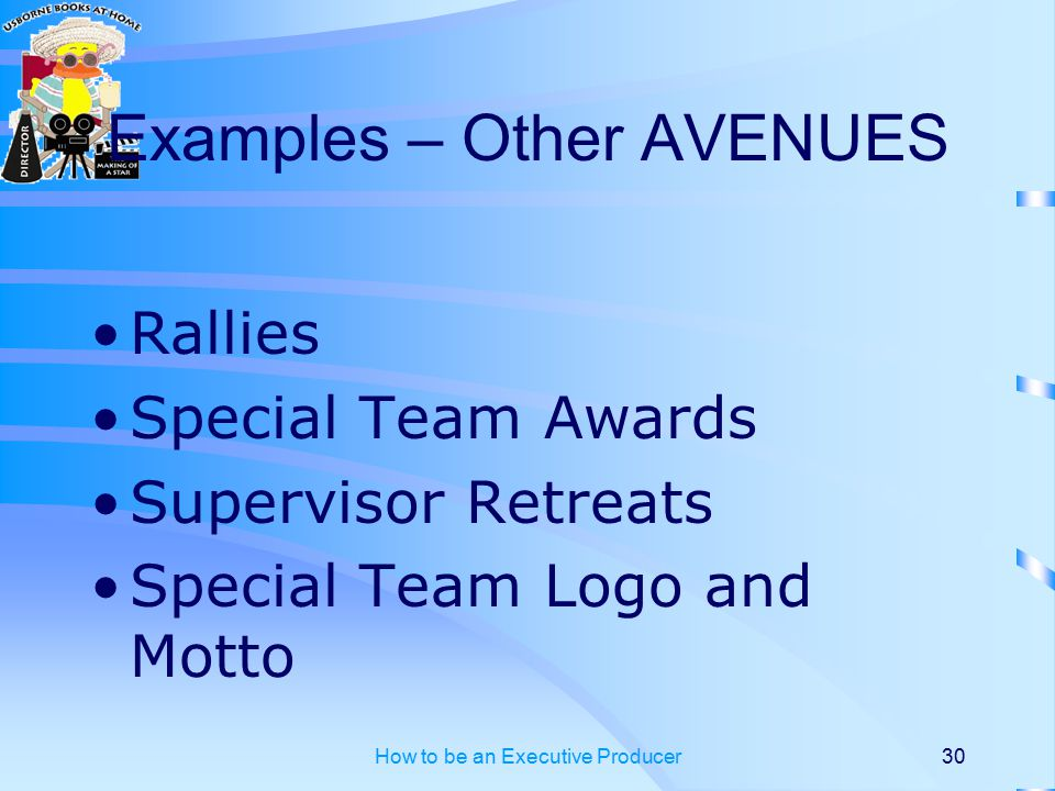 How to be an Executive Producer30 Examples – Other AVENUES Rallies Special Team Awards Supervisor Retreats Special Team Logo and Motto