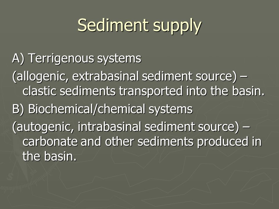 Practical tips on sedimentological analysis ► 1.Think process ► 2.