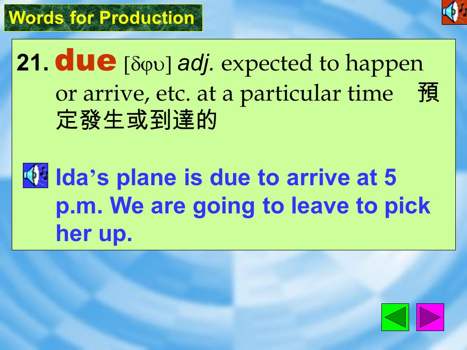 Words for Production 20. pregnant [`prEGn1nt] adj.