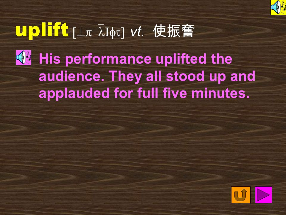 Words for Production 12. uplifted [^p`lIftId] adj.