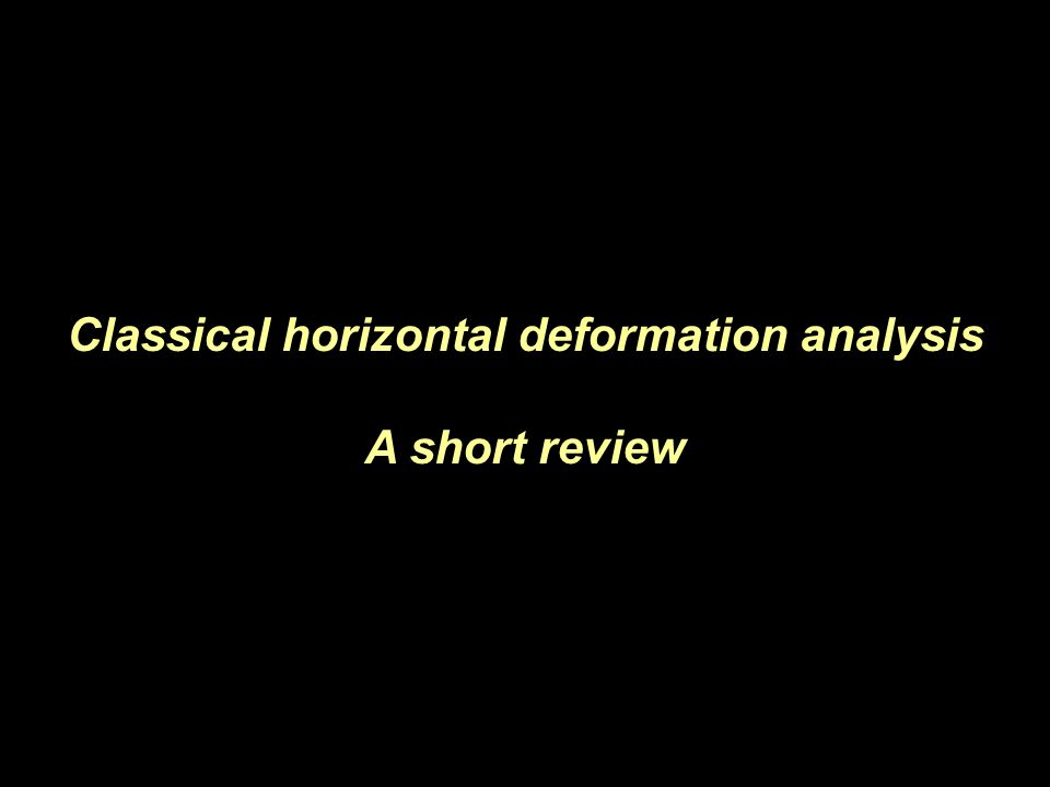Classical horizontal deformation analysis A short review