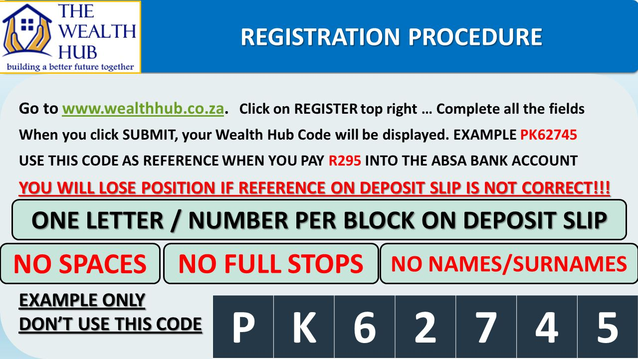REGISTRATION PROCEDURE REGISTRATION PROCEDURE Go to www.wealthhub.co.za. Click on REGISTER top right … Complete all the fieldswww.wealthhub.co.za When