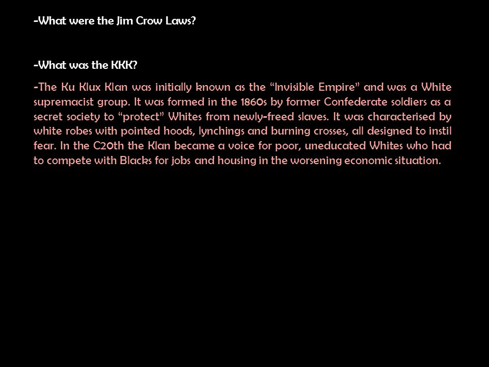 What were the Jim Crow Laws? -What was the KKK?