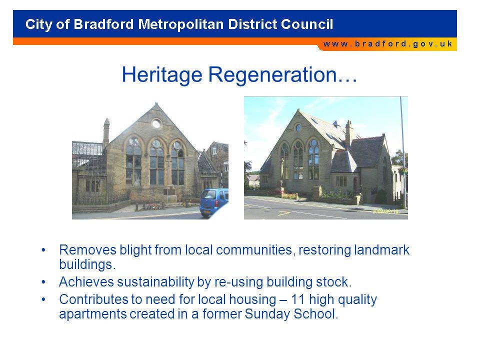 Heritage Regeneration… Removes blight from local communities, restoring landmark buildings.