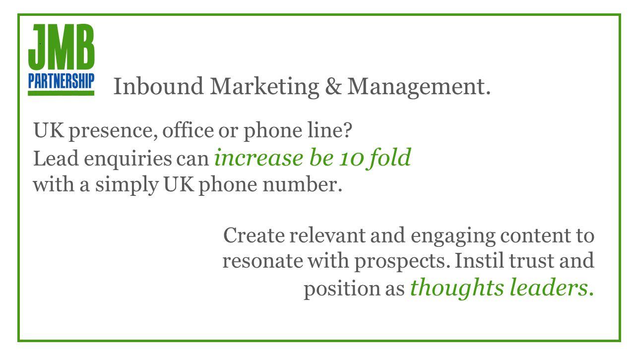 Inbound Marketing & Management. UK presence, office or phone line.