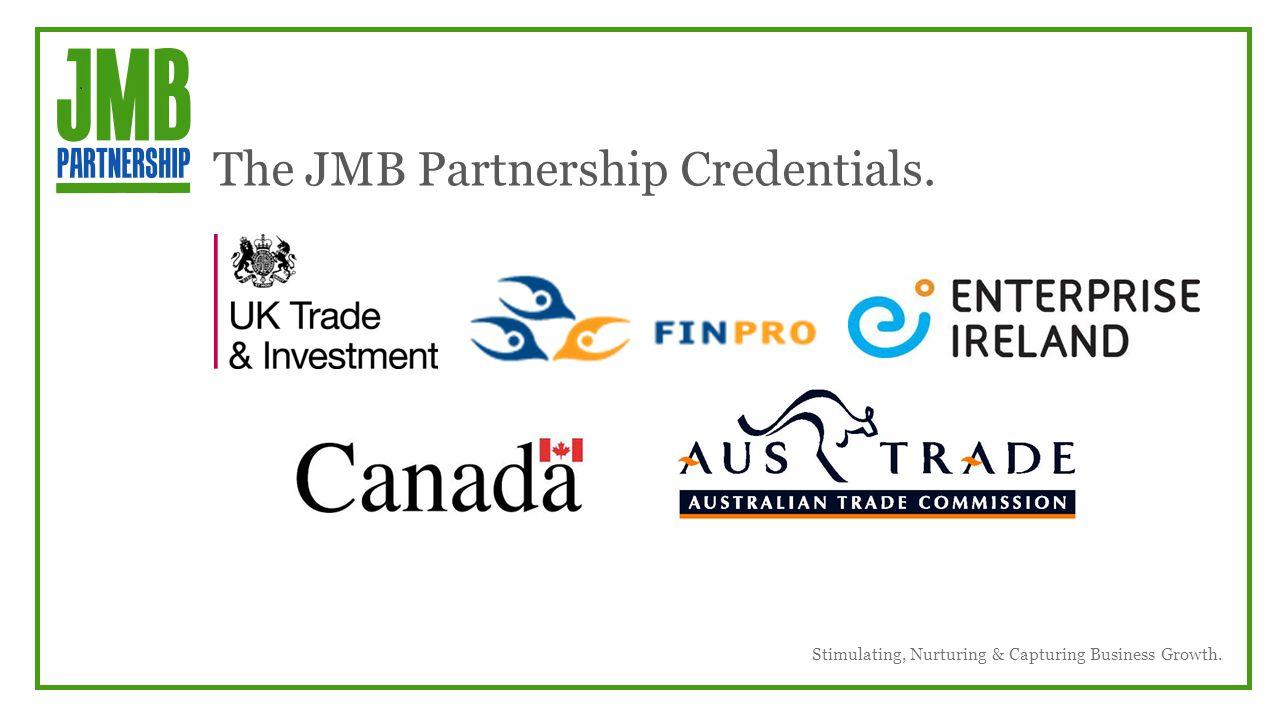 Stimulating, Nurturing & Capturing Business Growth. The JMB Partnership Credentials.