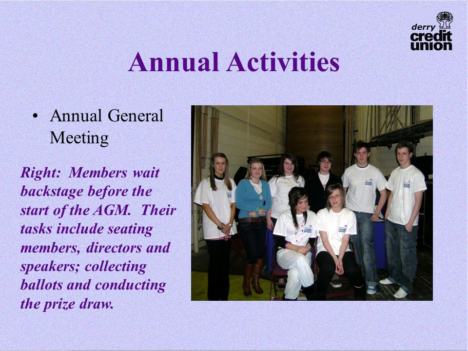 Annual Activities Annual General Meeting Right: Members wait backstage before the start of the AGM.