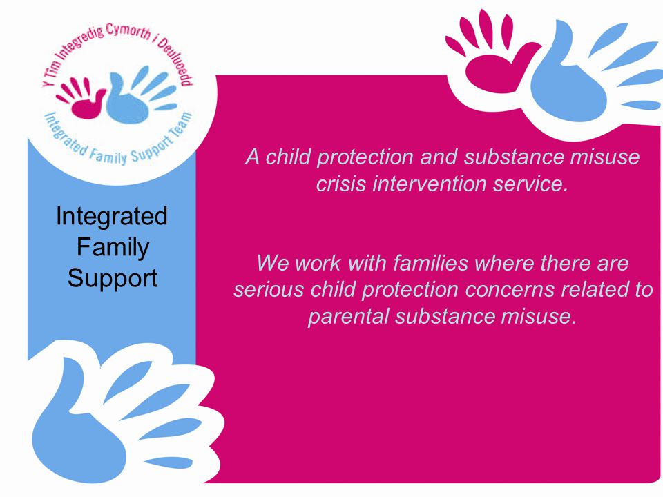 A child protection and substance misuse crisis intervention service.